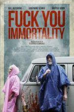 Watch Fuck You Immortality Online Megashare9