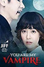 Watch You Are My Vampire Online Megashare9