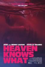 Watch Heaven Knows What Online Megashare9